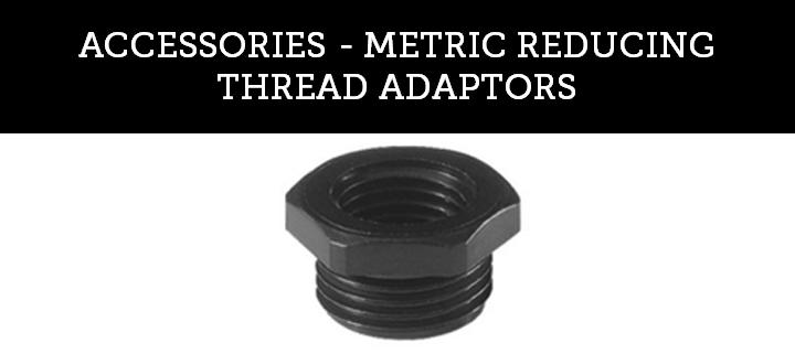 ACCESSORIES - METRIC REDUCING THREAD ADAPTORS
