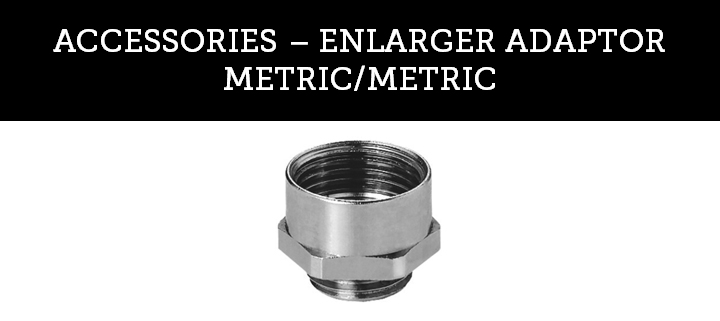 ENLARGER ADAPTOR METRIC/METRIC