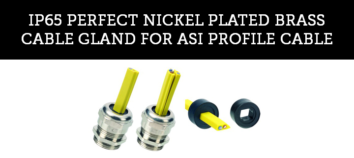 IP65 PERFECT NICKEL PLATED BRASS CABLE GLAND FOR ASI PROFILE CABLE
