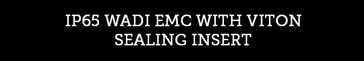 IP65 WADI EMC WITH VITON SEALING INSERT